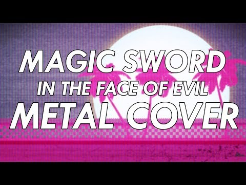 Magic Sword - In The Face of Evil Metal Cover