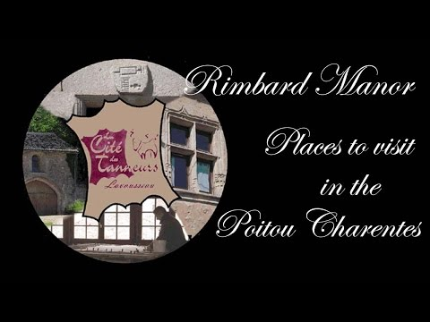 Rimbard Manor:-  Places to visit --  A quick guide to the Poitou Charentes region of France