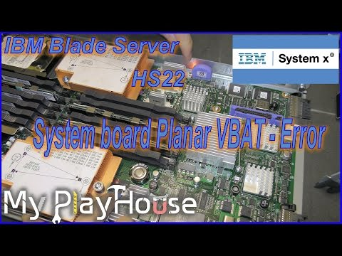 Solves Issue on IBM HS22 : System board Planar VBAT - Error - 299