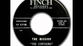 Contours - The Mission / I Found Love - Finch 360 - 1958 - Cincinnati, OH
