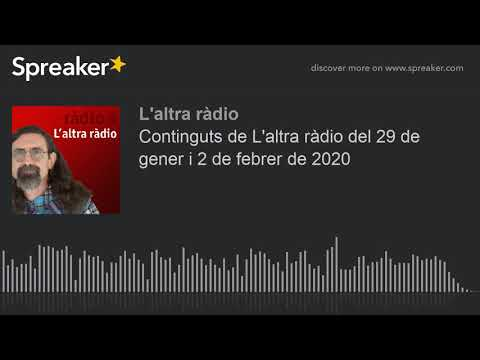 2020-02-26 - Programa L'altra ràdio edició 2368 - Ràdio 4 from YouTube · Duration:  9 minutes 56 seconds
