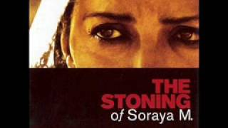 The Stoning of Soraya M (Soundtrack) - 16 The Stoning Of Soraya