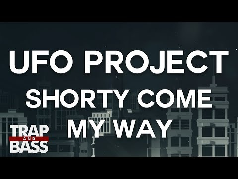 UFO Project - Shorty Come My Way
