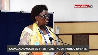 Kadaga advocates tree planting at public events