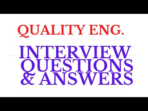 Quality engineer | quality engineer interview questions | quality assurance | quality control