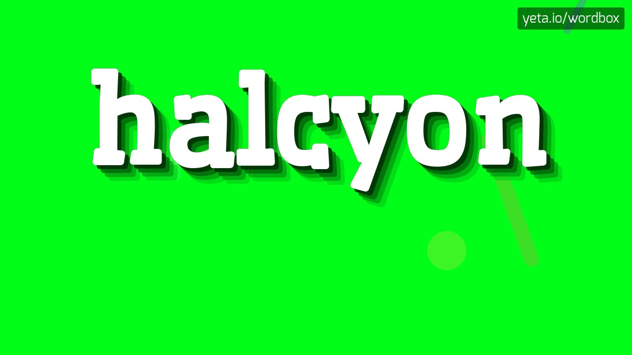HALCYON - HOW TO PRONOUNCE IT!?