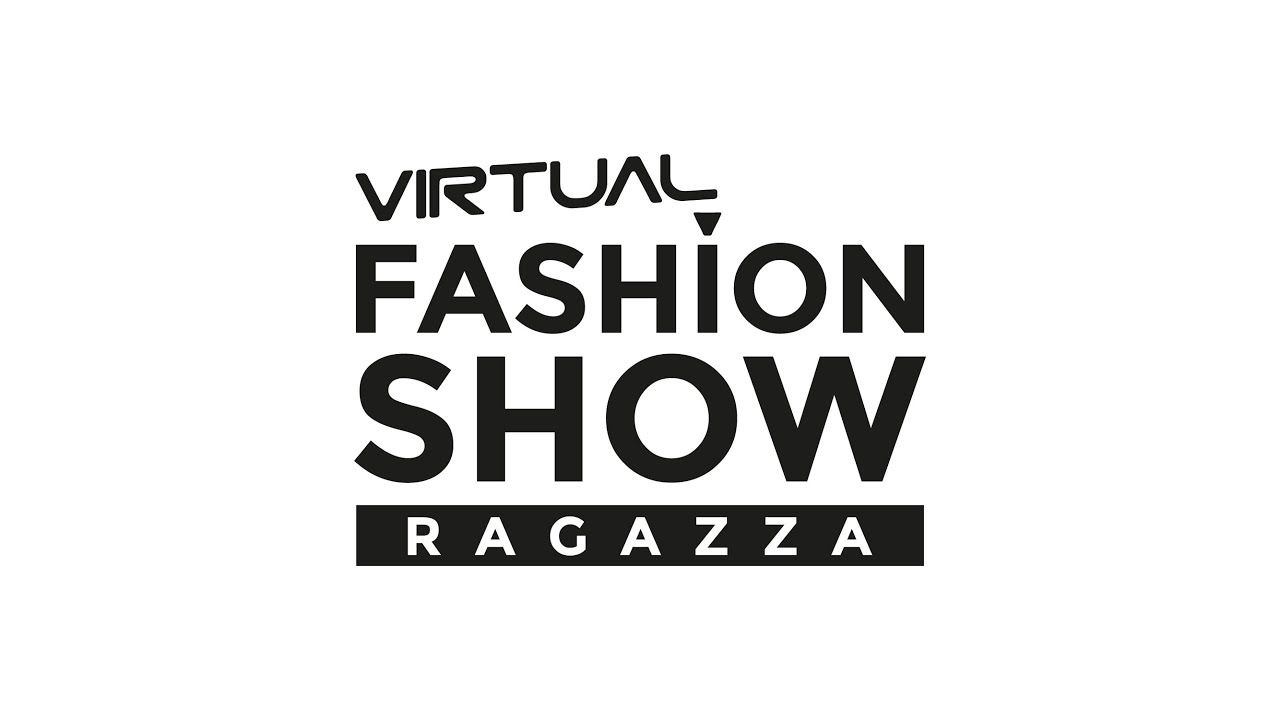 VIRTUAL FASHION SHOW RAGAZZA