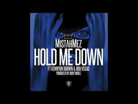 Mistah Mez - Hold Me Down Feat. Kennyon Brown & Rob Vegas (DJ New Era World Premier) RnBass