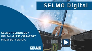 SELMO Technology - Digital-First-Strategy - from bottom up.