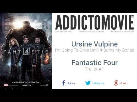 Fantastic Four - Trailer #1 Music #1 (Ursine Vulpine - I'm Going To Drive Until It Burns My Bones)