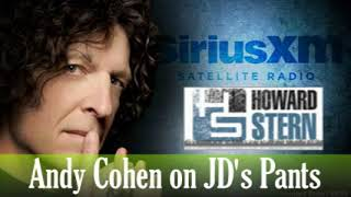 Andy Cohen on JD's Pants   The Howard Stern Show
