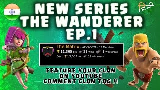 FEATURE YOUR CLAN [NEW WANDERER SERIES] - CLASH OF CLANS INDIA ( HINDI)