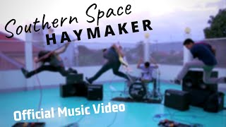 "Haymaker ""Southern Space"" Official Music Video"