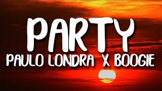 Paulo Londra - Party (Letra/Lyrics) ft. Boogie With A Hoodie