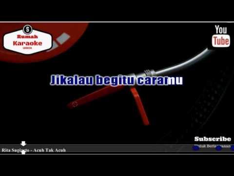 Karaoke Rita Sugiarto - Acuh Tak Acuh