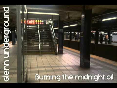 Glenn Underground (Burning The Midnight Oil)