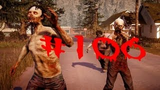 State Of Decay - Gameplay Walkthrough - Part 106 - XBox 360/ PC - HD