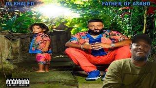 "DJ KHALED - ""FATHER OF ASAHD"" ALBUM REVIEW"