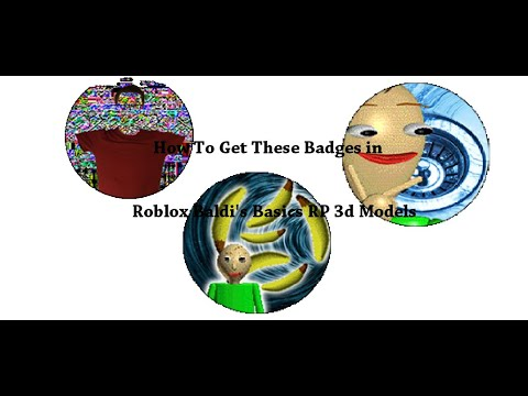 Roblox Baldi's Basics 3d Morph Rp Badges How To Get The 3 Badges In Baldi S Basics 3d Morph Rp Destroy The Game The Banana And Drain Old Youtube