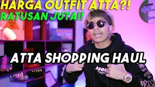 HARGA OUTFIT ATTA! Ratusan juta?! ATTA Shopping HAUL