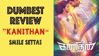 Kanithan | Dumbest Review | Smile Settai