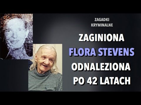 FLORA STEVENS - ZAGADKA ROZWIĄZANA PO 42 LATACH   KAROLINA ANNA