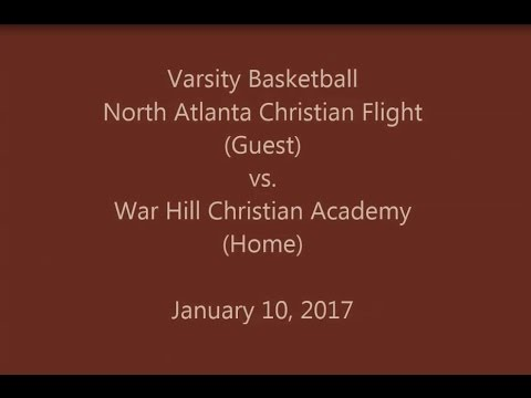 North Atlanta Christian Flight vs War Hill Christian Academy - Varsity Basketball  01/10/2017