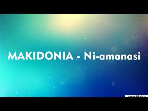 Makidonia - Ni-amânasi
