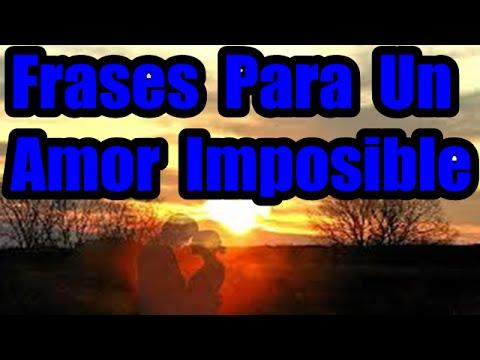 Frases Para Un Amor Imposible Imagenes De Amor Lindas Youtube
