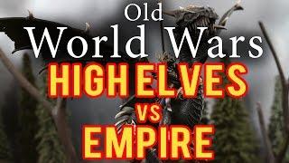 High Elves vs Empire Warhammer Fantasy Battle Report - Old World Wars Ep 201