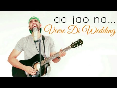 Aa Jao Na - Arijit Singh | Veere Di Wedding | Acoustic Guitar Cover Song | *Earphones Recommended*