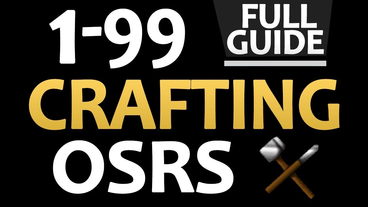 [OSRS] Ultimate 1-99 Crafting Guide (Cheapest/Fastest Methods)