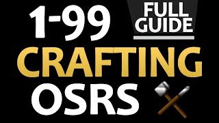 [OSRS] Ultimate 1-99 Crafting Guide (Cheapest/Fastest of 2017)