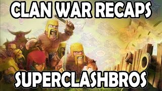 Clash of Clans - CLAN WAR RECAPS - SUPERCLASHBROS - Attacks | Replays | Gameplay - Ep. 5