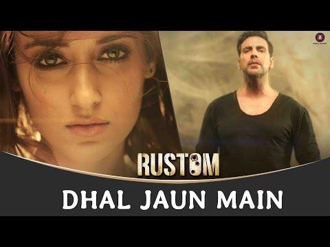 Dhal Jaun Main | Rustom | Akshay Kumar & Ileana D'cruz | Jeet Gannguli | Aakanksha Sharma