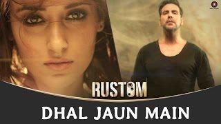 Download Dhal Jaun Main | Rustom | Akshay Kumar & Ileana D'cruz | Jeet Gannguli | Aakanksha Sharma