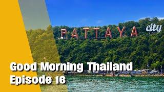Good Morning Thailand | What's happening in Pattaya, Phuket sandbox, reopening for tourism