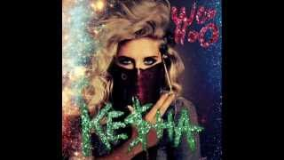 Ke$ha - Woo Hoo (HQ) - New Music 2012