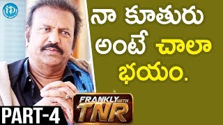 Actor Mohan Babu Interview - Part #4 || Frankly With TNR | Talking Movies With iDream