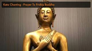Thai Kata for Birthday Buddhas - Friday Buddha Posture of Consideration
