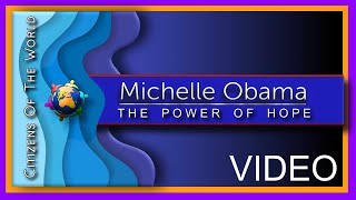 MICHELLE OBAMA - NEVER GIVE UP HOPE - A MESSAGE TO ALL