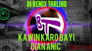 Download Lagu DJ REMIX TARLING SING LAGI HITS KAWIN KARO BAYI DIAN ANIK mp3