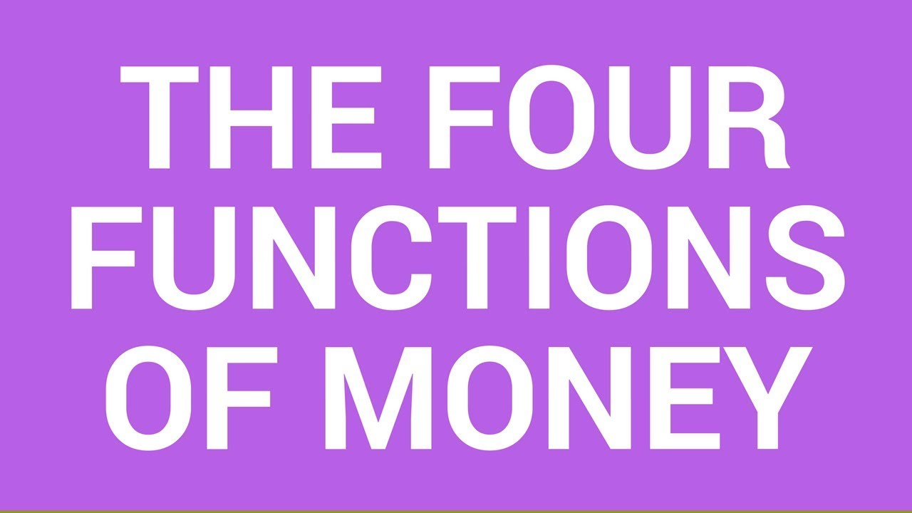 what are the main functions of money