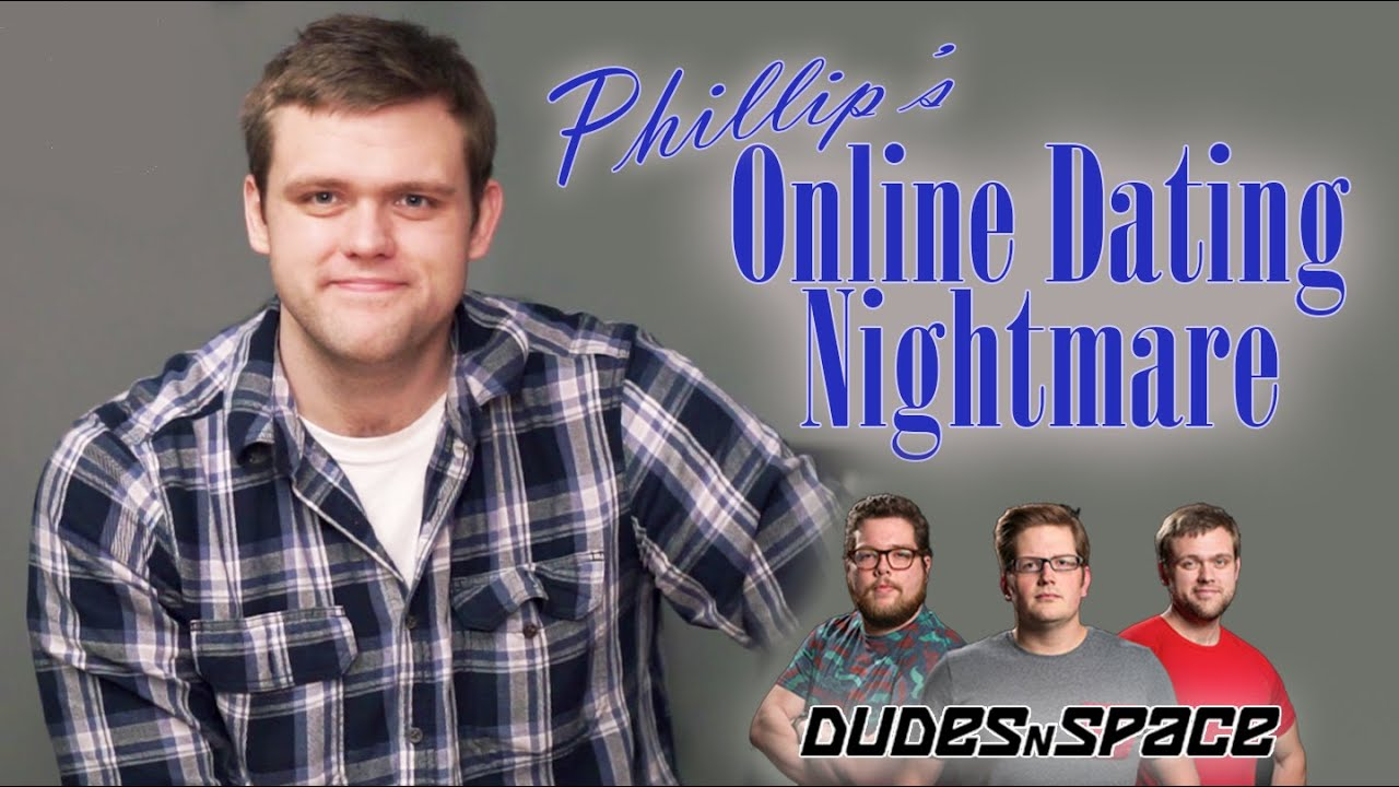 Phillip's Weird Online Dating Story - Dudes N Space Attempt Improv ...