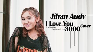 Download I Love You 3000 Cover by Jihan Audy Mp3