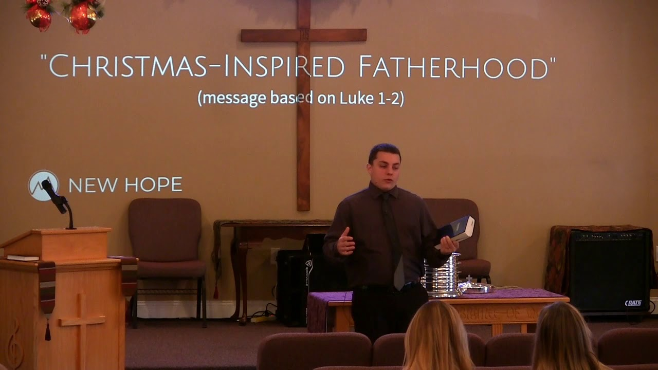 Video Sermons - Luke 1-2 - Christmas-Inspired Fatherhood - New Hope Christian Chapel