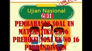 """Pembahasan Soal UN"" | Pembahasan Soal UN Matematika 2016 ~ Prediksi Soal UN No 16 (Perbandingan)"