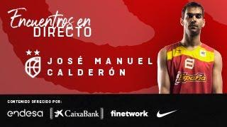 Encuentro en directo con José Manuel Calderón (Twitter)