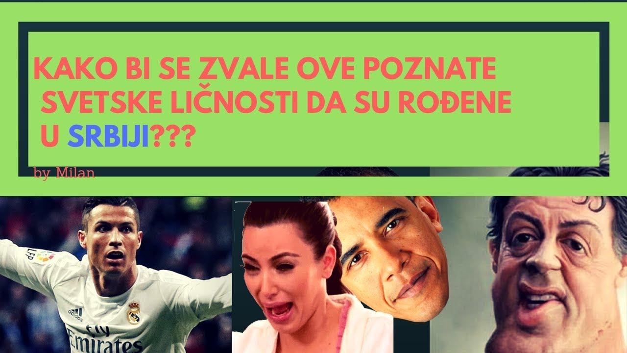Download Kako bi se zvale ove poznate svetske ličnosti da su rođene u Srbiji?