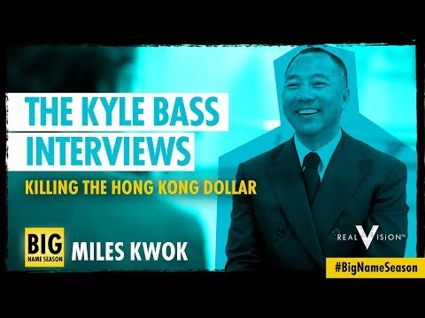 Killing The Hong Kong Dollar (w/ Miles Kwok) | The Kyle Bass Interviews | Real Vision™